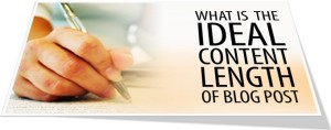 What Is the Ideal Content Length of a Blog Post?