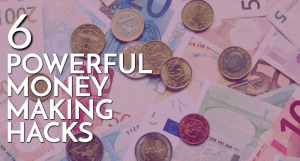 6 Money-Making Hacks Every Millionaire Embraces